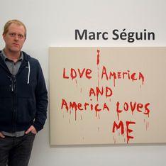 Marc Séguin: L'autre visage de l'Amérique