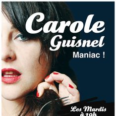 One woman show : Carole Guisnel, l'impertinente qu'on adore