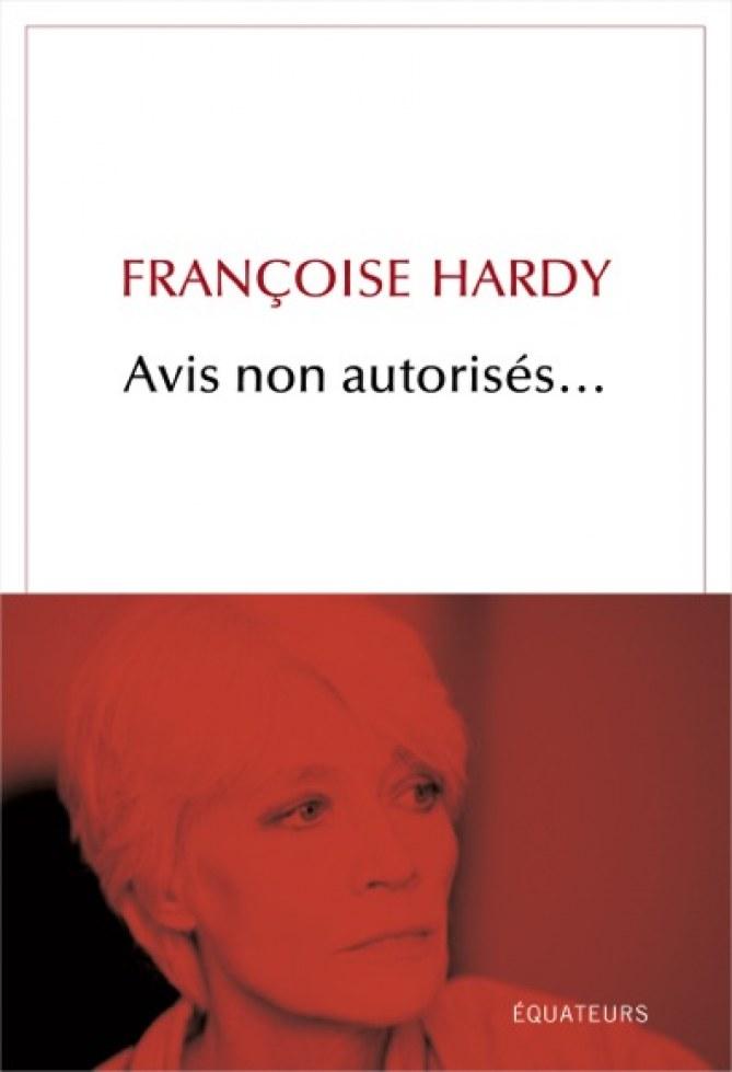 Avis non autorisées, le livre de Françoise Hardy