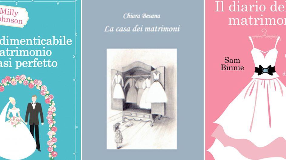 Nozze da favola! 5 libri che dovete assolutamente leggere se state per sposarvi o sognate un matrimonio perfetto