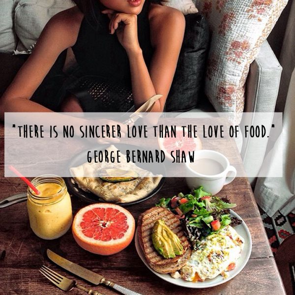 100 Quotes About Food Every Foodie Should Live By