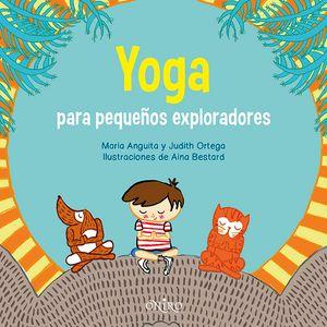 Yoga para pequeños exploradores, de María Anguita y Judith Ortega