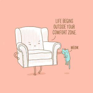"""""""A vida começa fora da sua zona de conforto"""""""