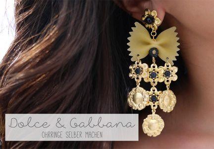 Dolce & Gabbana Ohrringe selber machen