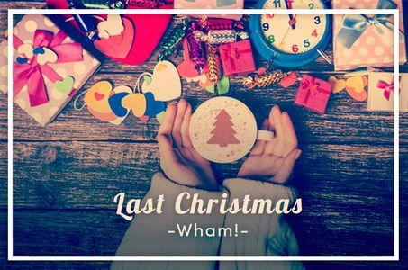 Last Christmas, de Wham!