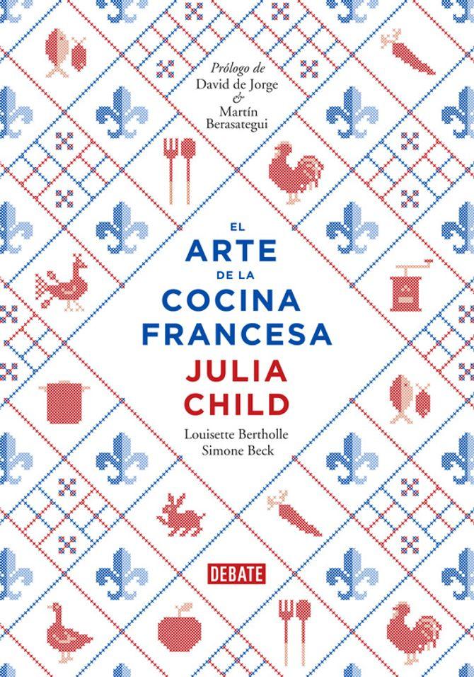 El arte de la cocina francesa de Julia Child