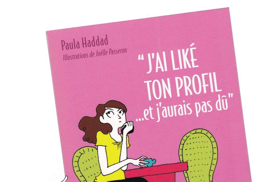 """3 bonnes raisons de lire """"J'ai liké ton profil... et j'aurais pas dû"""" de Paula Haddad"""