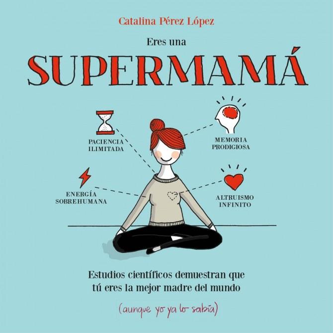 Eres una supermamá