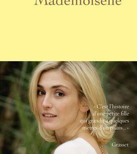 Mademoiselle, la bio non officielle de Pauline Delassus sur Julie Gayet