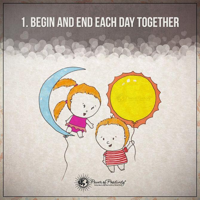 Beginnt und beendet jeden Tag gemeinsam