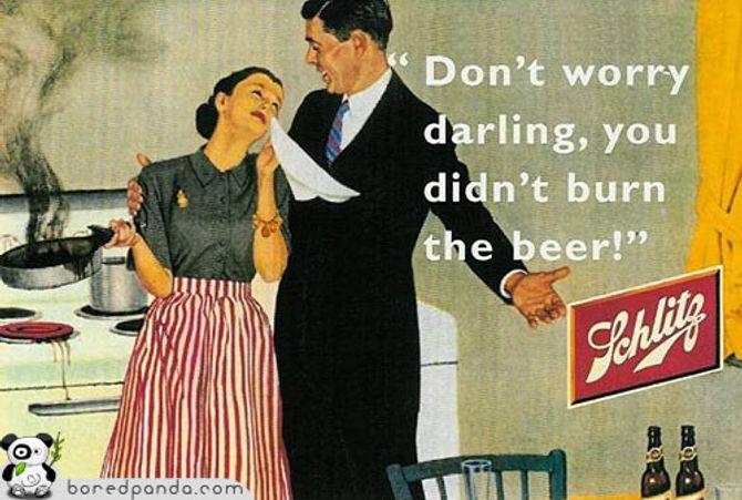 """""""No te preocupes cariño, no has quemado la cerveza"""""""