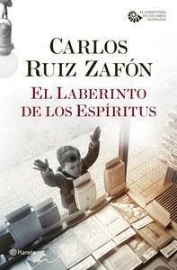 El laberinto de los espírutus. Carlos Ruiz Zafón.
