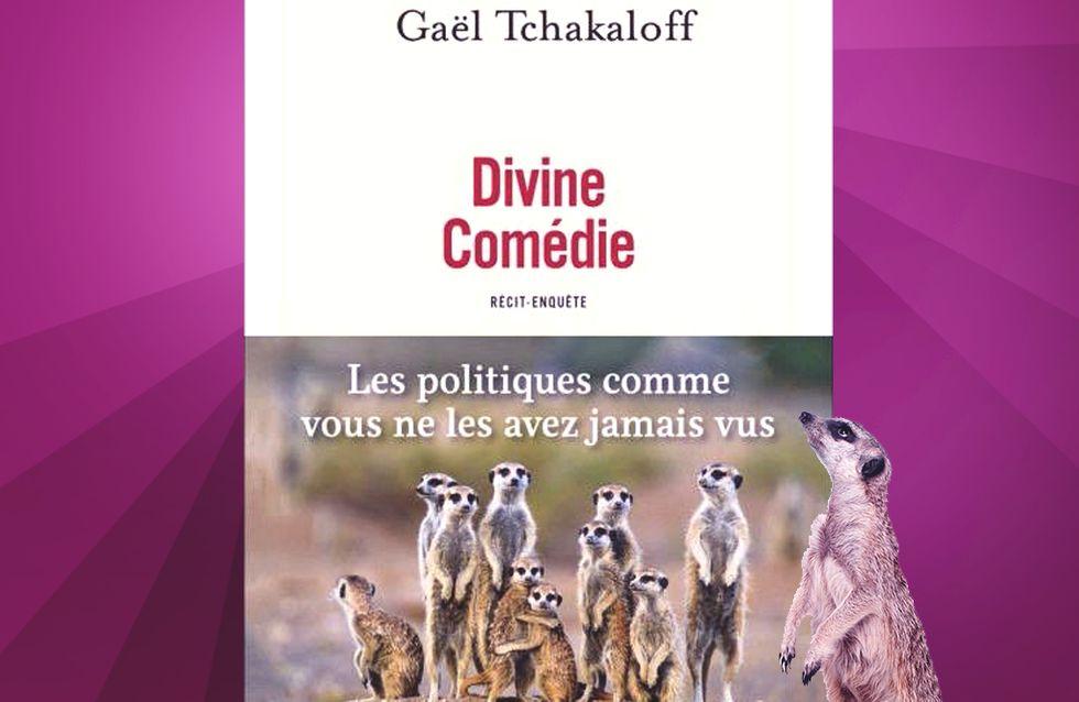 Gaël Tchakaloff nous révèle les dessous de la campagne présidentielle avec Divine comédie