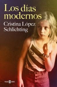 """""""Los días modernos"""", de Cristina Lopez Schlichting"""