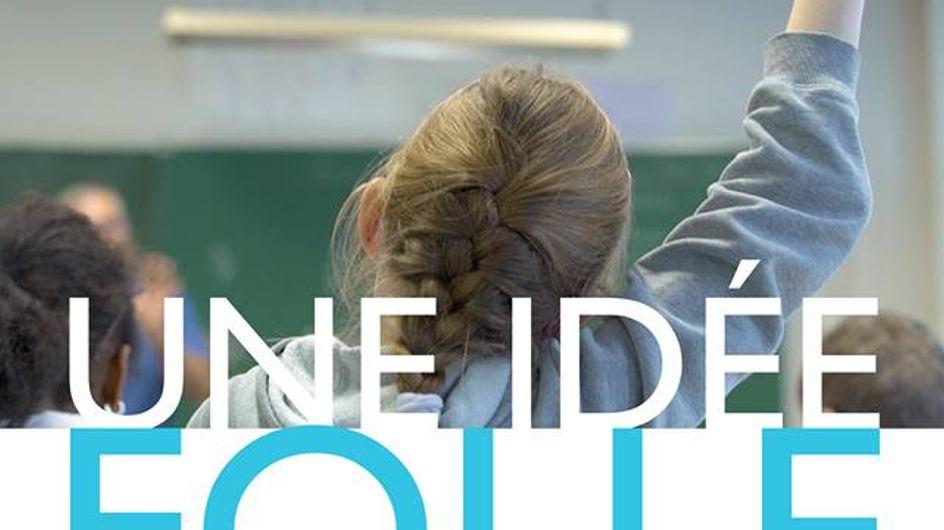 Une idée folle, un film à voir absolument sur l'éducation à l'école !