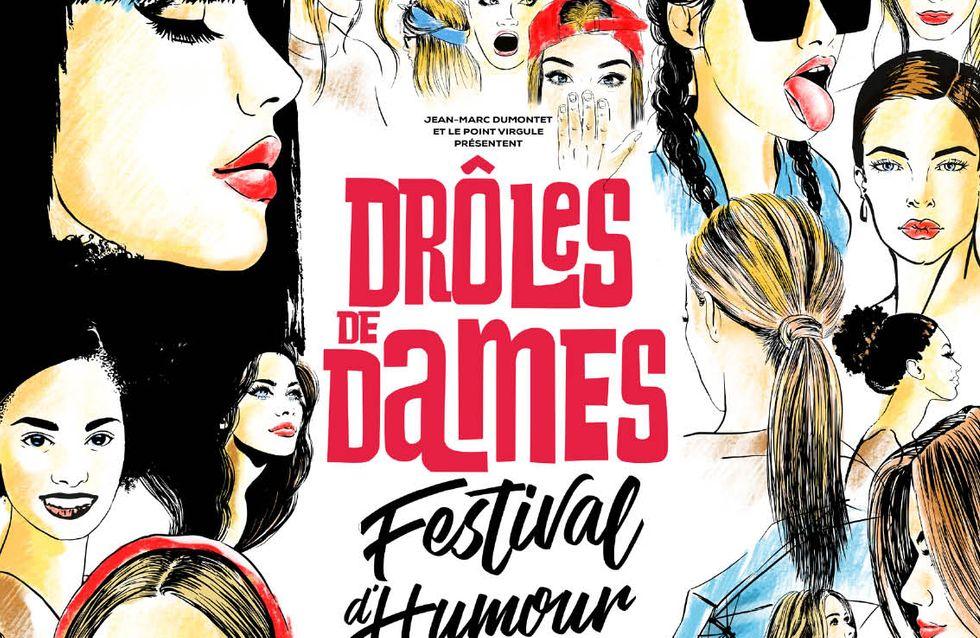 Le festival Drôles de Dames, c'est l'évènement culturel à ne pas manquer !