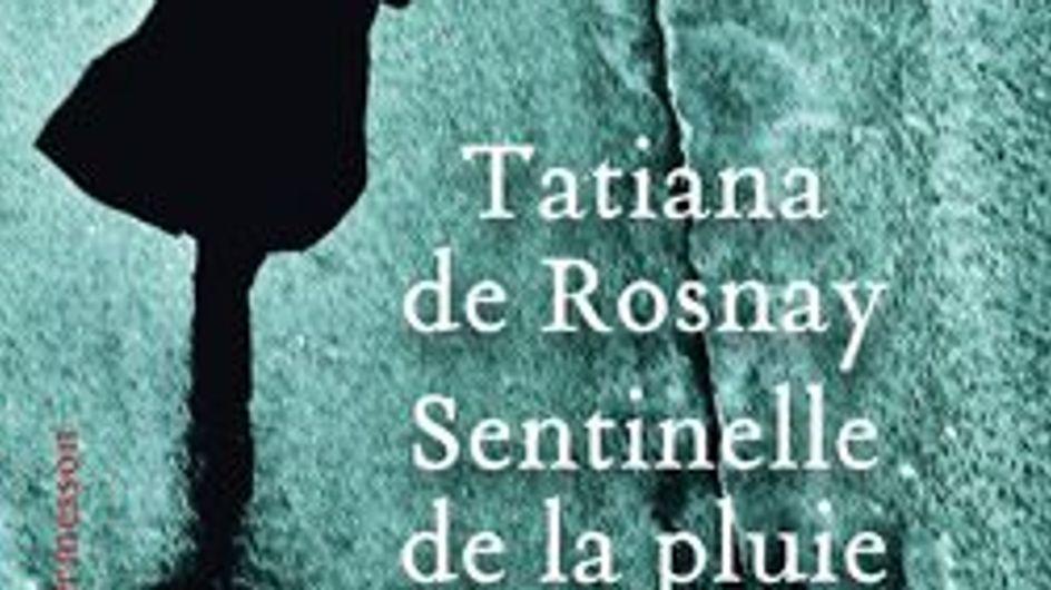 Tatiana de Rosnay livre un roman dramatique et haletant avec Sentinelle de la pluie