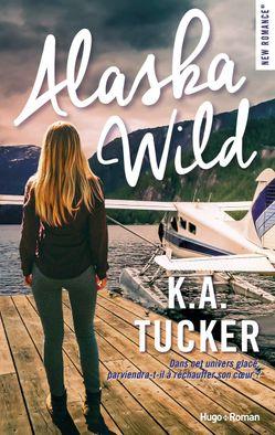 Alaska Wild de K.A. Tucker