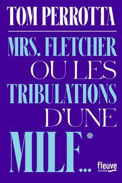 Mrs Fletcher ou les tribulations d'une MILF de Tom Perrotta