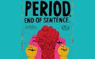 Period. End of sentence : un documentaire sur les règles oscarisé