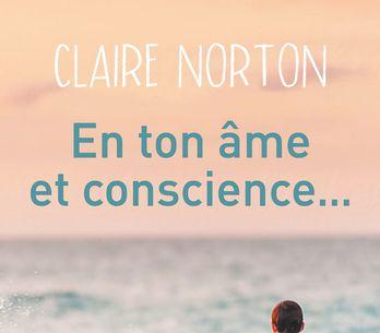 Claire Norton nous enchante avec son roman En ton âme et conscience...