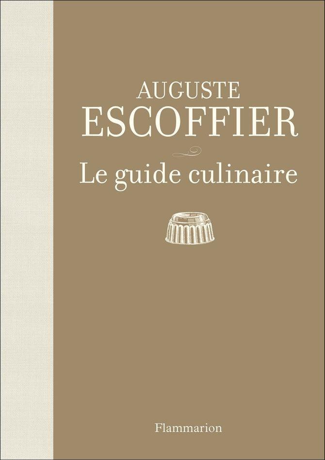 Le guide culinaire - Auguste Escoffier