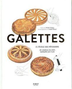 Galettes, le livre référent des recettes des grands pâtissiers que l'on peut facilement s'approprier
