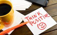 Pensieri positivi: come pensare positivo e le migliori frasi motivazionali