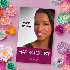 Hapsatou Sy : J'ai décidé d'écrire Partie de rien pour raconter mon parcours de femme entrepreneure