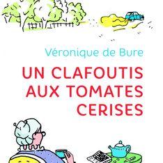 Un clafoutis aux tomates cerises, un roman d'une tendresse infinie