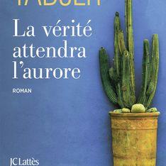 Le nouveau roman de notre chouchou Akli Tadjer : La vérité attendra l'aurore