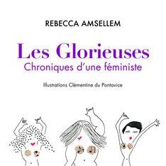 Découvrez Les Glorieuses Chroniques d'une féministe par Rebecca Amsellem