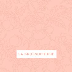 La grossophobie (Podcast)
