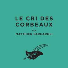Matthieu Parcaroli dévoile son premier roman Le cri des corbeaux