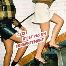 « Ceci n'est pas un consentement » : la campagne qui rappelle haut et fort que les femmes s'habillent comme elles veulent